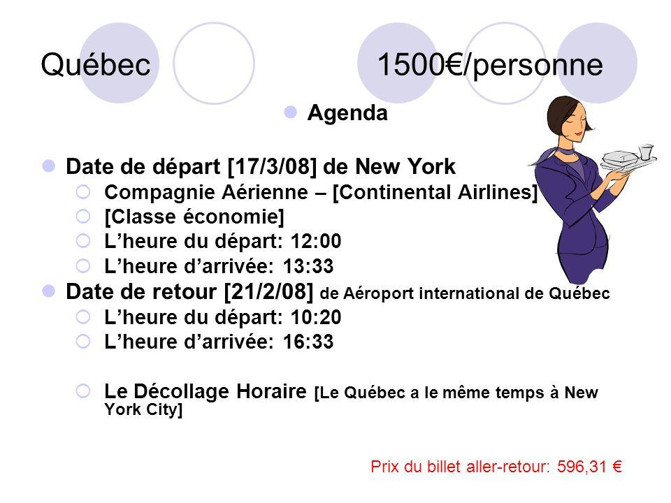 Québec 1500€/personne Agenda Date de départ [17/3/08] de New York